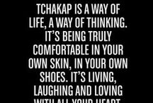 the Tchakap way! / Our way of live