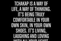 the Tchakap way! / Our way of live