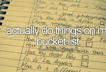 Bucket List / All things I would love to do!!!
