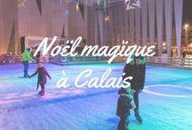 Noël à Calais / Les décors ont fleuri dans les rues de Calais, et la Ville vous propose de nombreuses animations du 28/11 au 03/01 !