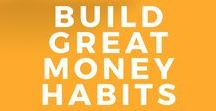 Build Great Money Habits / Tips and tricks to help you build amazing money habits.