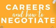 Careers + Negotiating / Manage your career like a boss, and make sure you're getting paid like one too.