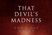 That Devil's Madness [and images that inspired me while writing it] / That Devil's Madness tells of the often heart-rending tensions that exist between idealism and duty, between friendship and loyalty to one's country – of the struggle for freedom, dignity and respect.