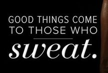 Healthy Body | Healthy Mind / Good things come to those who sweat!