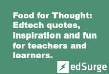 Food for Thought / Edtech quotes, inspiration and fun for teachers and learners.