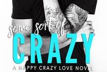 Some Sort of Crazy (Natalie and Miles) / Inspiration for book 2 in the Happy Crazy Love series!