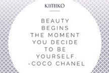 Quotes / KIMIKO Quotes. Follow us @kimikobeauty for more inspiration and beauty tips.