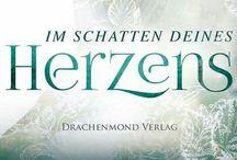 Im Schatten deines Herzens / Romantic Fantasy für Jugendliche und junge Erwachsene, Ende November 2015 im Drachenmond Verlag erschienen, www.drachenmond.de - Träumt mit!