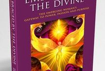"Embraced by the Divine / My book ""Embraced by the Divine – The Emerging Woman's Gateway to Power, Passion and Purpose"""