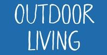 Outdoor Living / Ideas for outdoor living