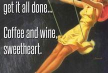 Wine, Liquor and Coffee...