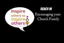 Reach IN - Encouraging Your Church Family / Ideas to encourage members of your local church