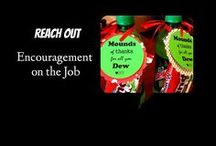 Reach OUT - Encouragement on the Job / Encouraging people in the workplace