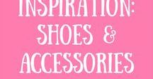 Fashion Inspiration: Shoes & Accessories / All the cutest shoes and accessories out there.