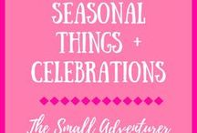 Seasonal Things + Celebrations / Pins related to seasons and holidays.