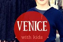 Venice with kids / Forget Venice for lovers and enjoy Venice with kids!