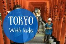 Tokyo with kids / Let's go to Tokyo with kids, a fascinating city between tradition and science fiction! Lovely spots, things to do and see, breaks in the hectic city...