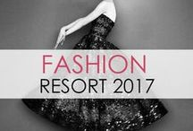Fashion: Best of Resort 2017 / Celebrate fashion! My favorite looks from the Resort/Cruise 2017 collections. Off the runway and out of the lookbooks! - xoxo, Kelly