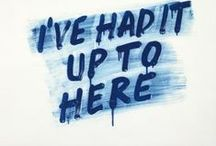 Had it the ---- Up to Here / 24/5 / by Aida Cookie Ruiz