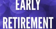 Early Retirement / Early Retirement Retire Financial Freedom Independence Passive Income Cashflow investment investing finances tips money 401k travel location millennial dreams goals