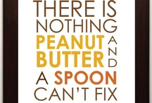 Food...love PB! / Everything Peanut Butter / by Lesley Thomson