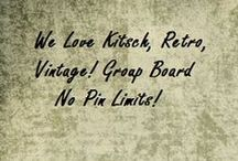 We Love Kitsch, Retro, Vintage! / PIN ALL YOU WANT! Vintage, Retro, Kitsch RAMPAGE PINNERS WELCOME!