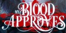 My Blood Approves / Inspirations for my young adult paranormal romance series, My Blood Approves.