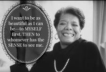 Maya Angelou Quotes / Quotes I like of Maya Angelo. Everything about Maya.