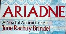 """Ariadne, A Novel of Ancient Crete / By June Rachul Brindel about When women were holy.   """"The entire Aegean Sea, including the island of Crete, was governed by the Great Goddess, She-Who-Has-No-Name. The universe was her domain. She made the stars circle in the heaven. She caused the earth to be fertile, she tamed the beast, she governed the sea""""..."""" Ariadne was the eldest daughter of Minos and Pasiphae. She was high priestess of the Great Goddess."""
