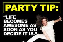 PARTY TIPS / Andrew W.K.'s PARTY TIPS / by ANDREW W.K.