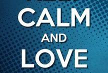 Keep calm and love.....