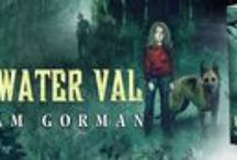 Blackwater Val by William Gorman / Blackwater Val, a Supernatural Thriller / Horror by William Gorman.