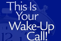 This Is Your Wake-Up Call! / by DTK Coaching - Master Life's Work