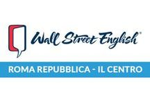 Wall Street English Roma Repubblica / Wall Street English Roma Repubblica: il centro, le location, lo staff e i nostri studenti