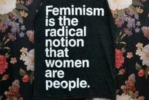 Feminism. Yes that F-Word / Feminism.