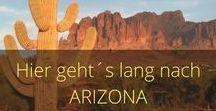 Arizona / Tipps, Routen, Wanderungen, National Parks. Alles rund um Arizona. USA Reisen.
