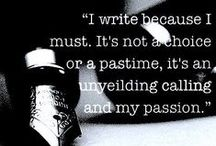 Quotes about writing / In the course of the social media rounds, one finds many memes which apply to one's chosen path. I'm a writer, so...