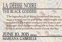 La Deesse Noire Memes / Excerpts and taglines for La Déesse Noire: The Black Goddess, by Mariana Gabrielle / by Mari Christie / Mariana Gabrielle