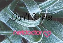 Don't Stress | Live Well / Information on the health risks associated with stress, and how to handle it when you get stressed out
