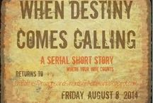 When Destiny Comes Calling - A Serial Short(ish) Story