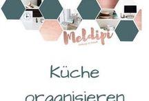 Küche Organisieren / Die Küche ist das Herzstück des Hauses.Hier findest du Küchenhacks, Tipps für Ordnung in der Küche, Küchen Ideen, Aufbewahrungsideen für die Küche und Checklisten zum Küche organisieren.