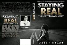 "Staying Real - The ""Scott Binsack"" Story / Autobiography of ""Scott Binsack"" ... One Man's Journey To Finding Himself http://www.scottbinsackstayingreal.com"