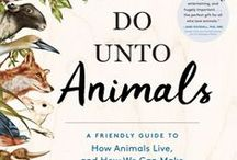 Do Unto Animals / by Moomah the Magazine