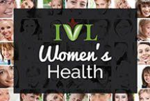 Women's Health / Essential Health tips for Women.  / by Institute for Vibrant Living