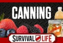 Canning / by Survival Life | Prepping - Outdoors Ideas