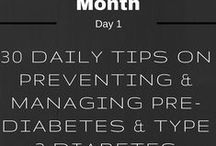 DIABETES AWARENESS MONTH / November is Diabetes Awareness Month. Here are some tips to help you prevent or manage Pre-Diabetes/Type 2 Diabetes