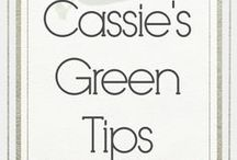 Cassie's Green Tips / See what Cassie is learning on her eco-friendly journey!