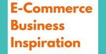 E-Commerce Business Inspiration / Practical advice and inspiration to help you run a successful e-commerce business.
