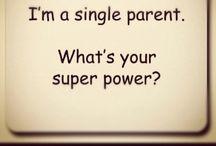 Single Mom Stuff / Proud single Mamma  / by Martha