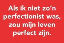 Niemand is perfect! Of toch wel...? / inspiratie over perfectie, perfect zijn